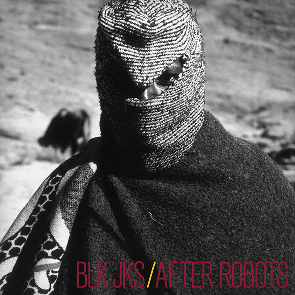 BLK JKS - After Robots