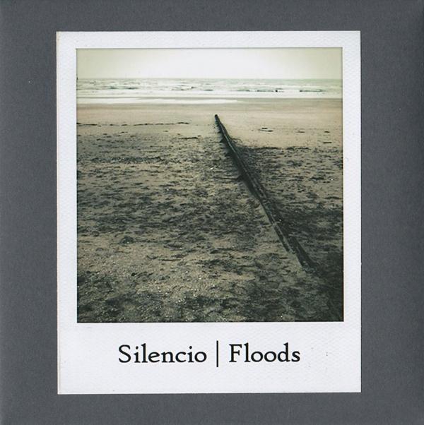 Silencio - Floods