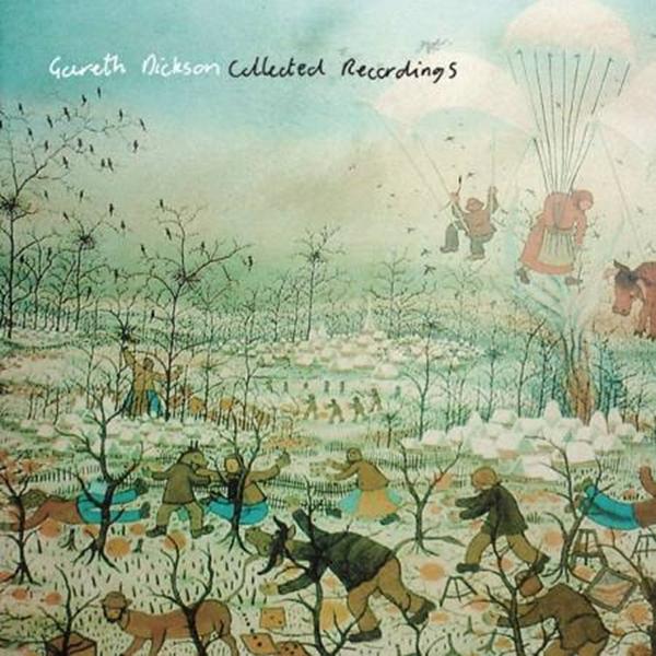 Gareth Dickson – Collected Recordings