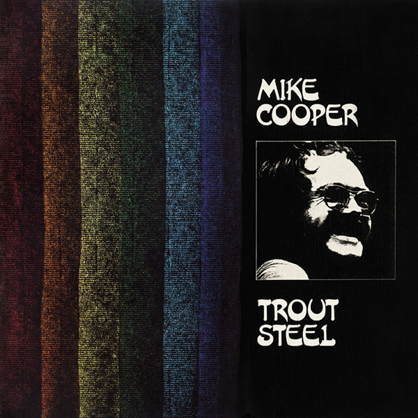 Mike Cooper -Trout Steel