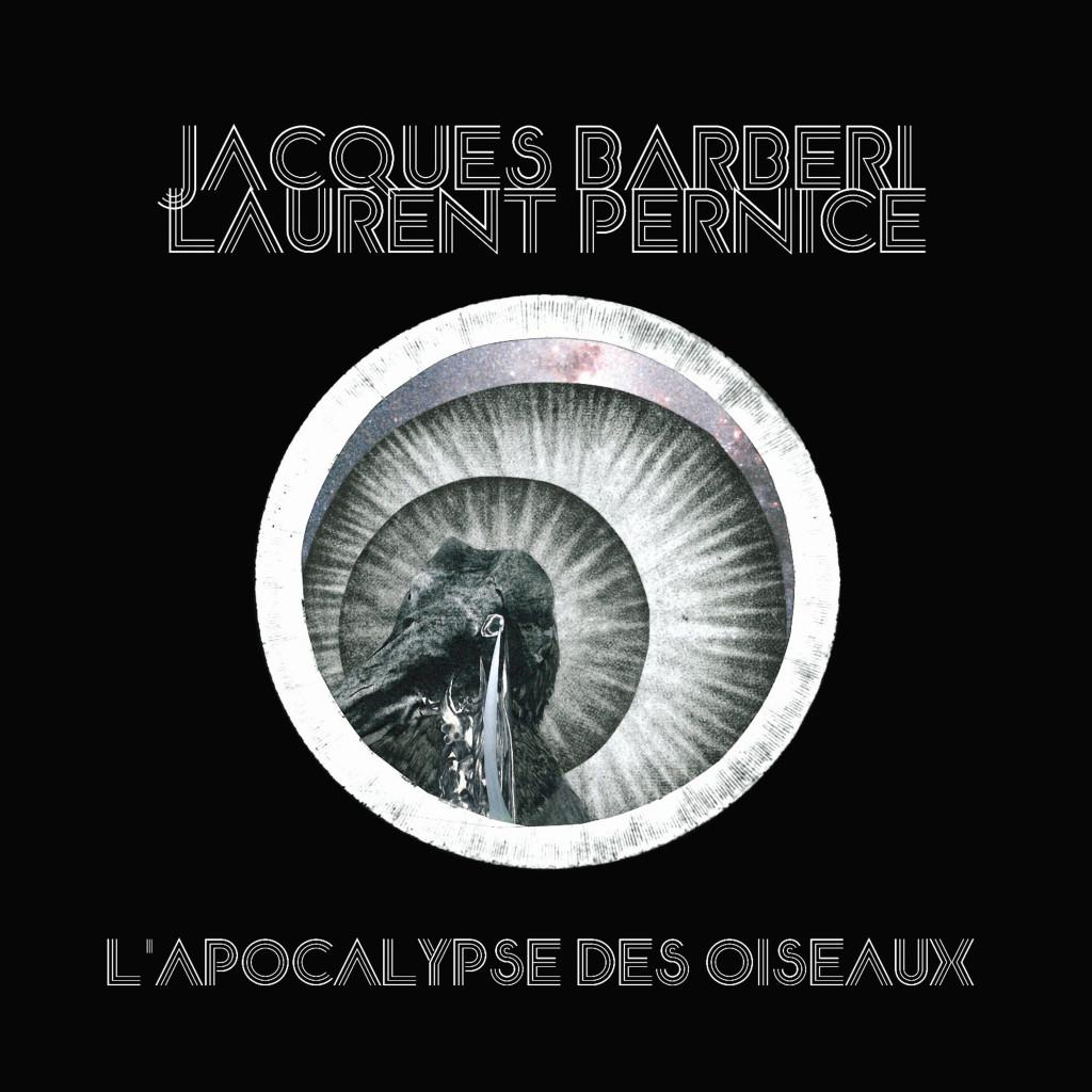 Jacques Barbéri & Laurent Pernice - L'Apocalypse des Oiseaux