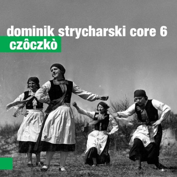 Dominik Strycharski Core 6